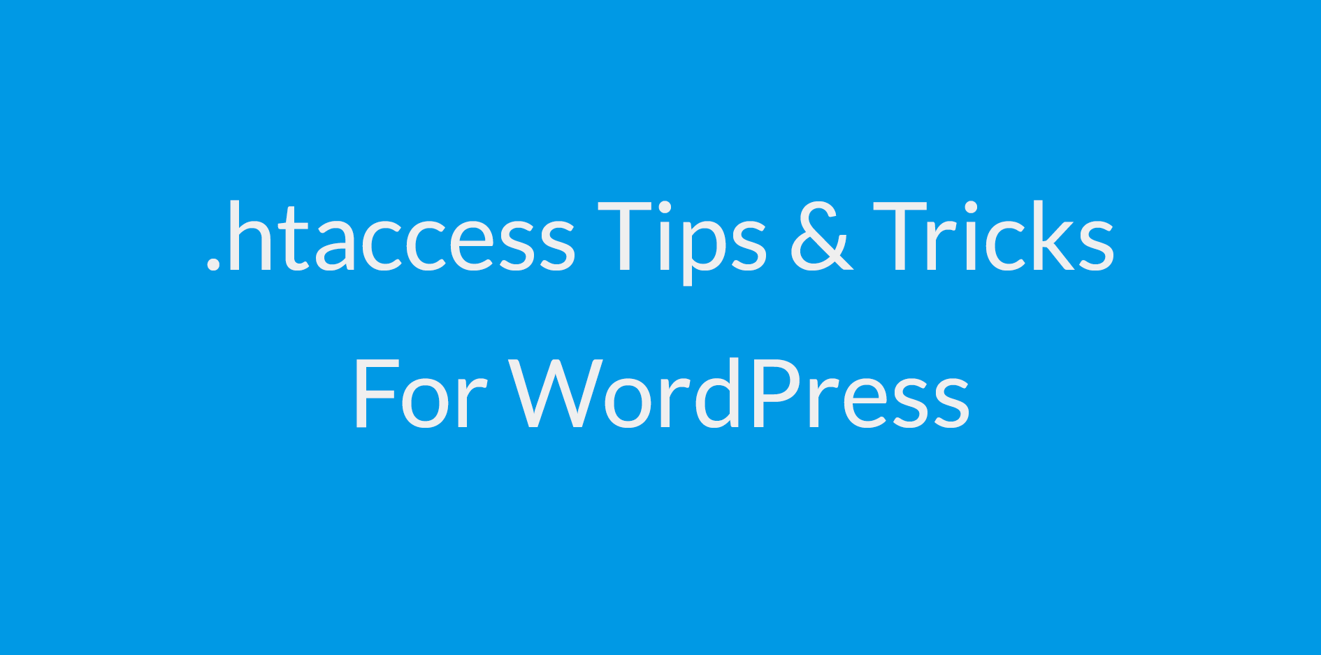 16 htaccess Hacks to Speed Up, Optimize and Secure WordPress - Make