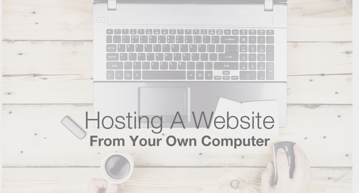 How to Host a Website from Your Computer - Make A Website Hub