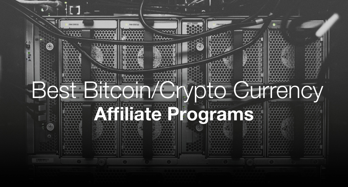 Best Bitcoin & Crypto Affiliate Programs For 2019 - Make A Website Hub