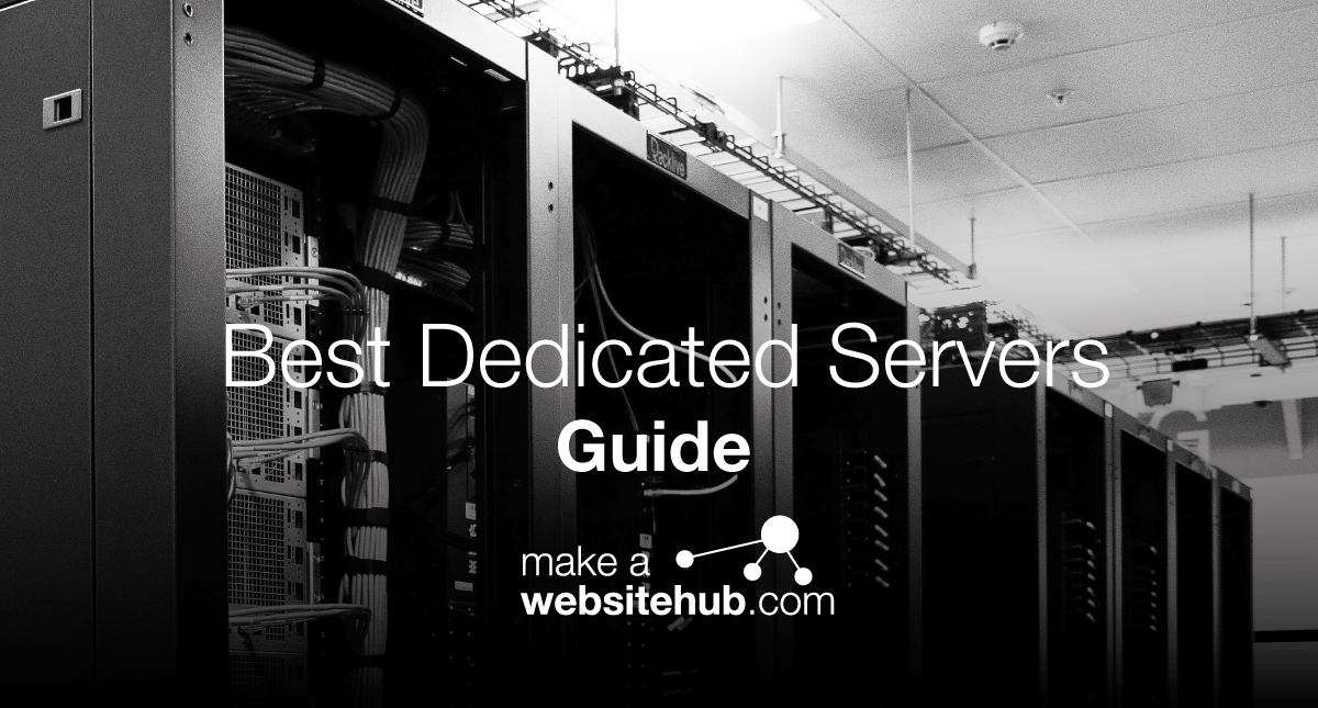 Best Dedicated Server Hosting 2019 - 12 Web Hosts Compared