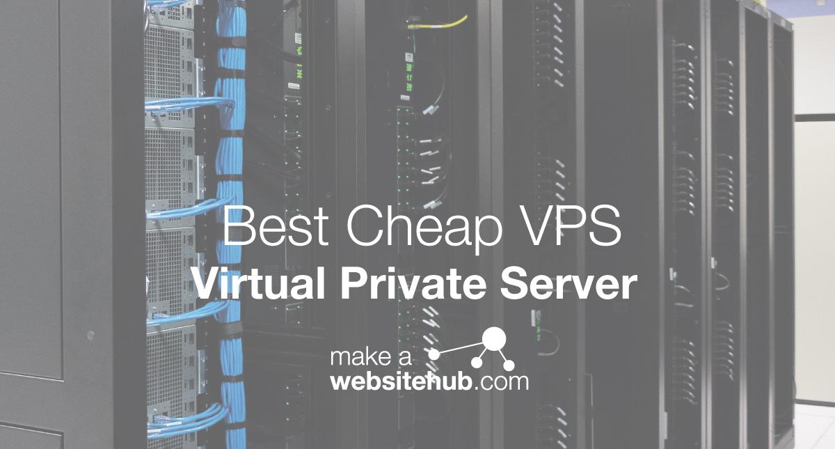 The Best Cheap VPS 2019 Guide - Make A Website Hub