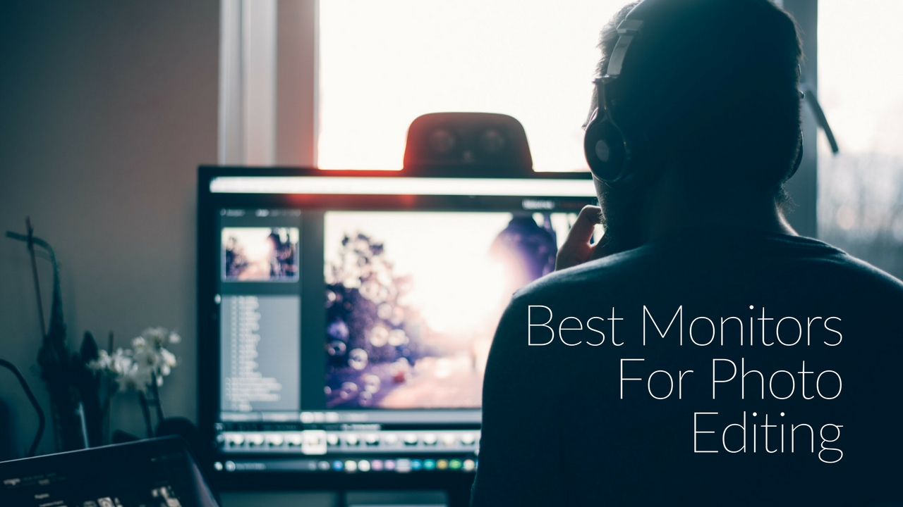 Best Monitors For Photo-Editing & Photoshop - 2019 Ultimate