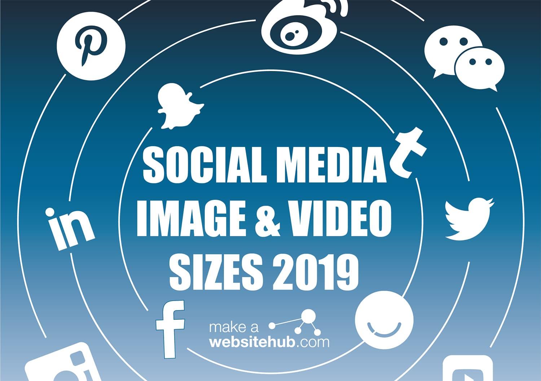 2019 Social Media Image Sizes Cheat Sheet Make A Website Hub