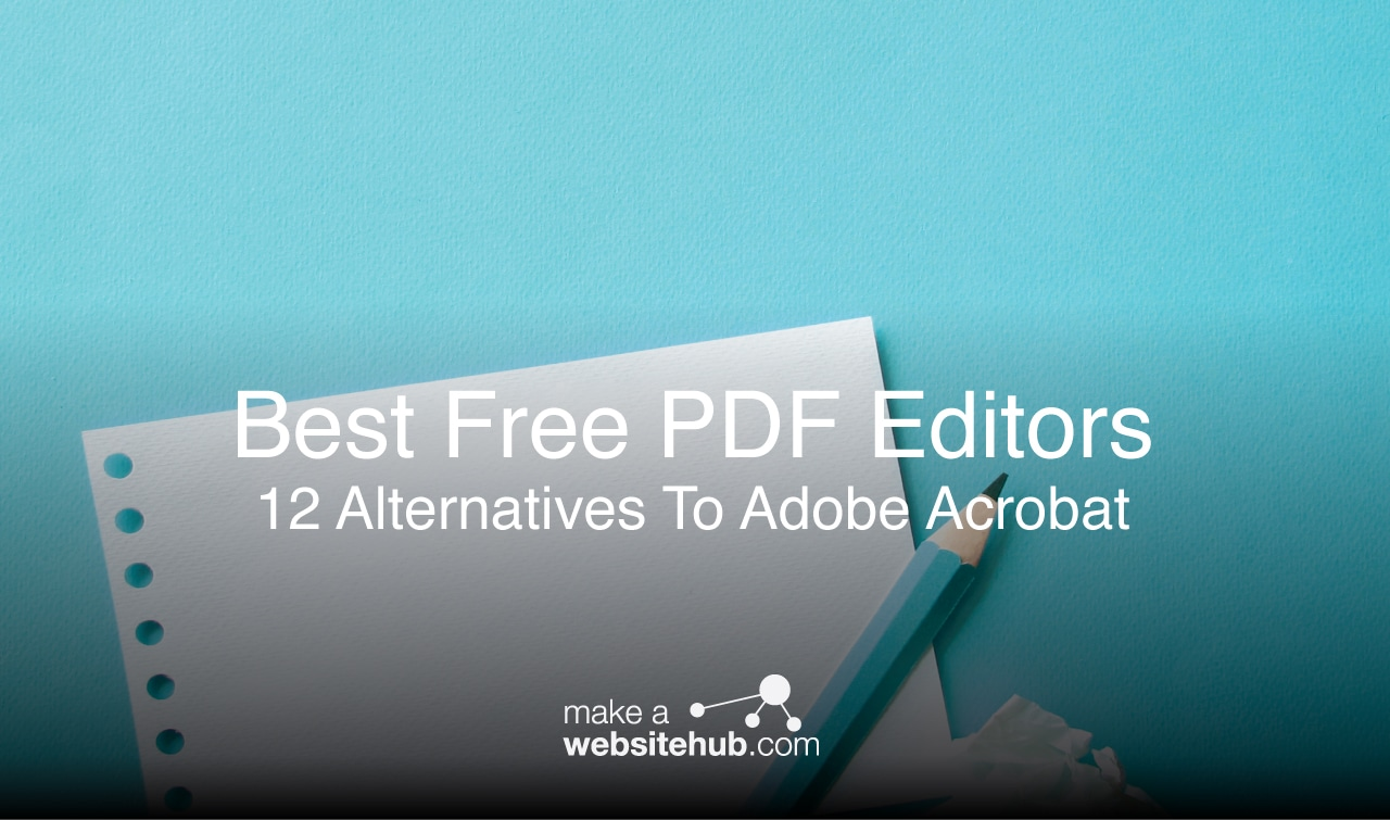 12 Of The Best Free PDF Editors in 2019 - Make A Website Hub
