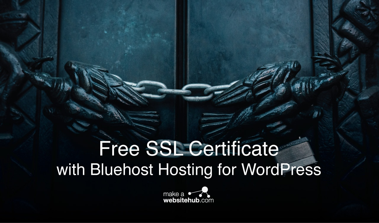 Free SSL Certificate with Bluehost Hosting for WordPress - Make A
