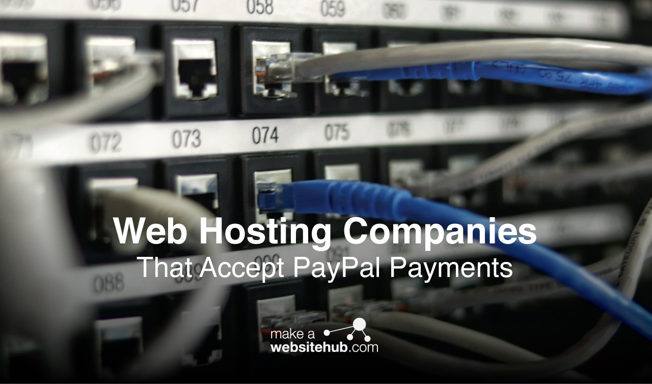 Web Hosting Companies That Accept PayPal Payments - 2019 Guide