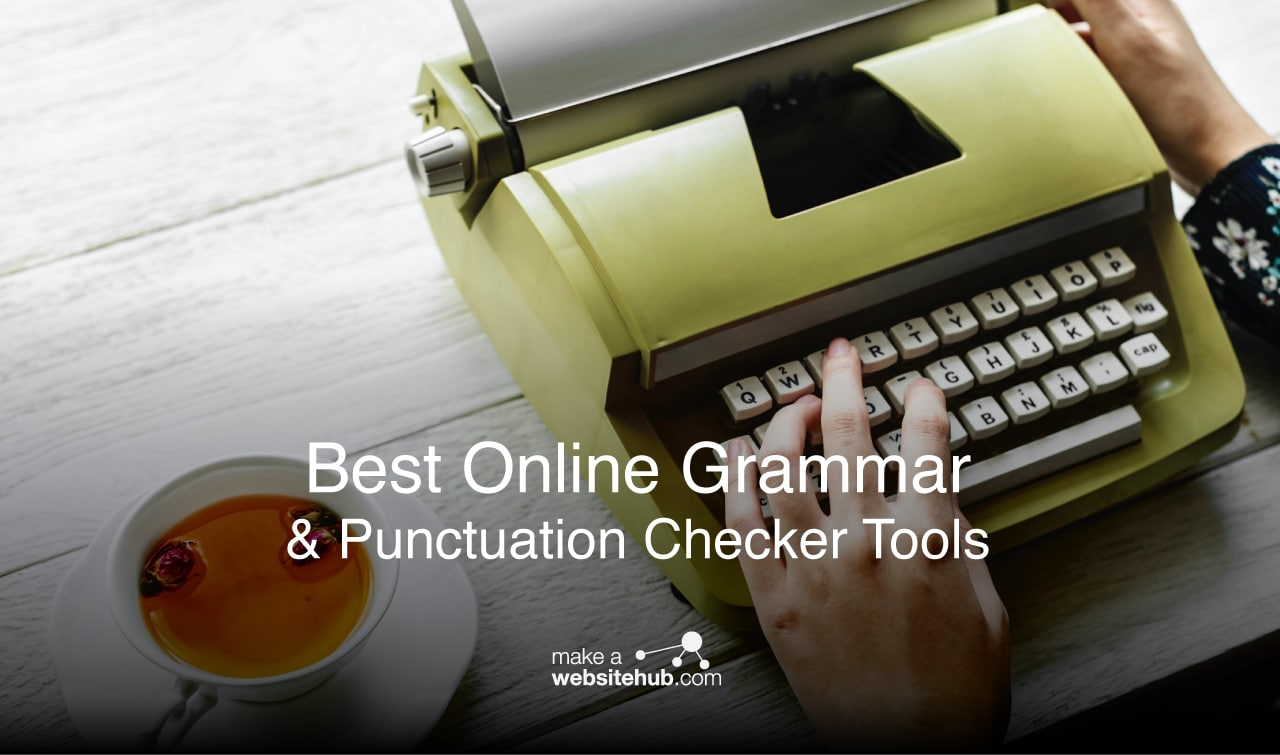 15 Of The Best Online Grammar & Punctuation Checker Tools