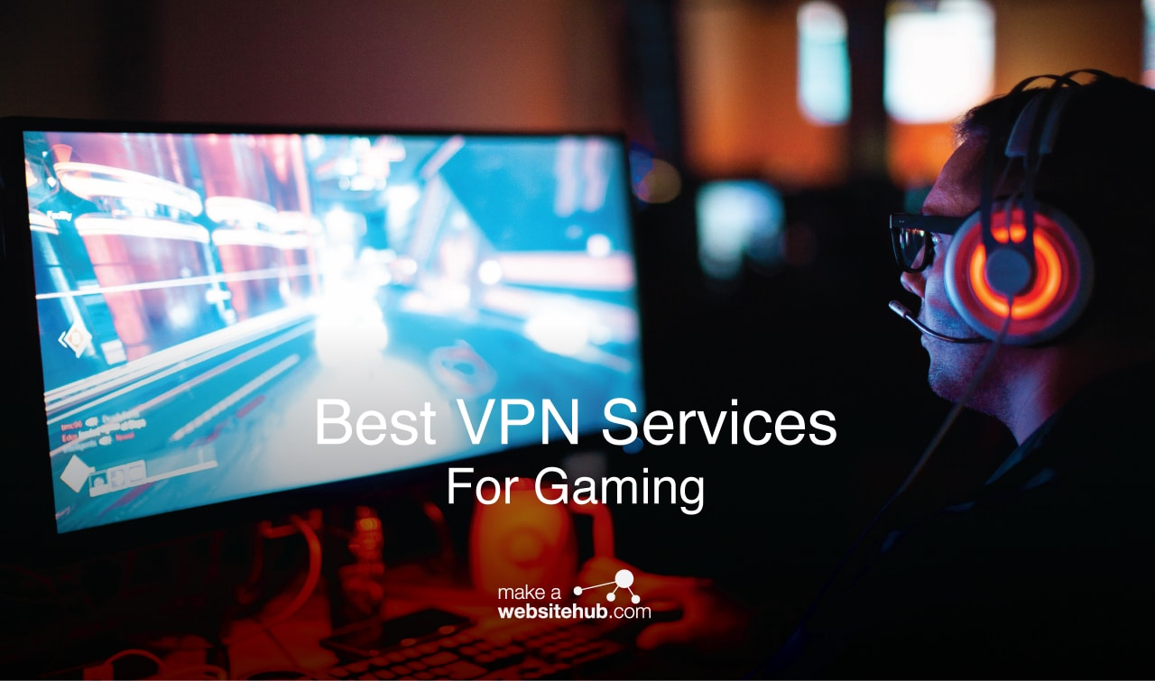 The Best VPN for Gaming 2019 - Why Gamers Need A VPN - Make