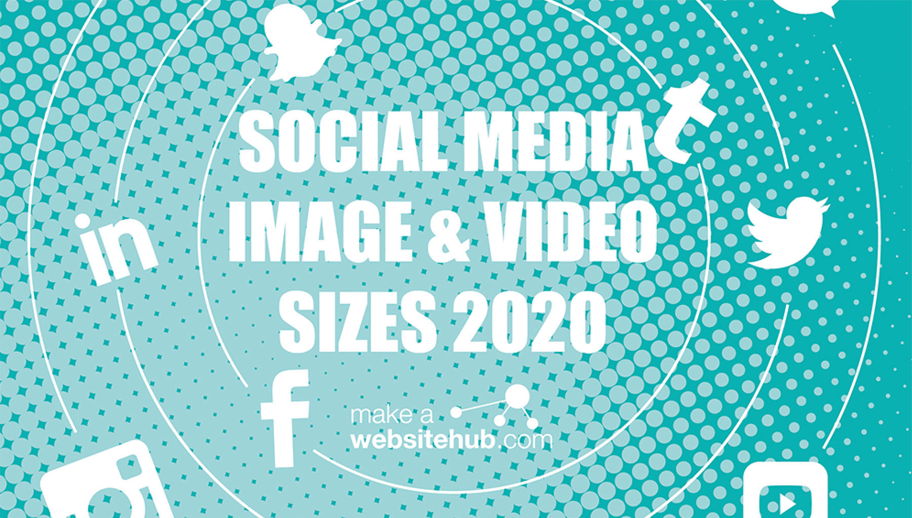 2020 Social Media Image Sizes Cheat Sheet Make A Website Hub